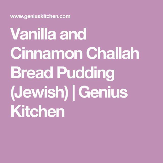 Vanilla and Cinnamon Challah Bread Pudding (Jewish) | Genius Kitchen