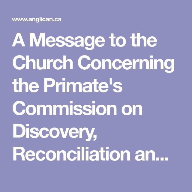 A Message to the Church Concerning the Primate's Commission on Discovery, Reconciliation and Justice - Anglican Church of Canada