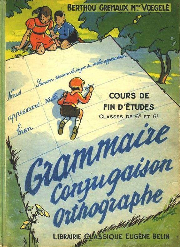 Berthou, Gremaux, Voegelé, Grammaire, Conjugaison, Orthographe, Classe de Fin…