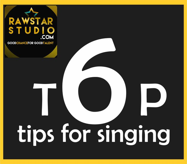 Top Six Tips for Singing