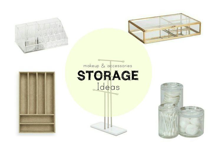 Makeup & Accessories Storage Ideas | Ιδέες οργάνωσης για καλλυντικά και αξεσουάρ