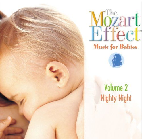 The Mozart Effect: Music for Babies, Vol. 2: Nighty Night