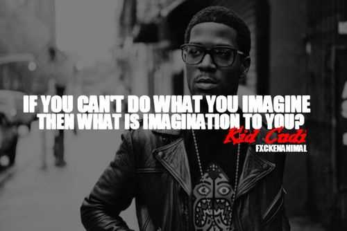 23 Best Images About Kid Cudi Quotes On Pinterest