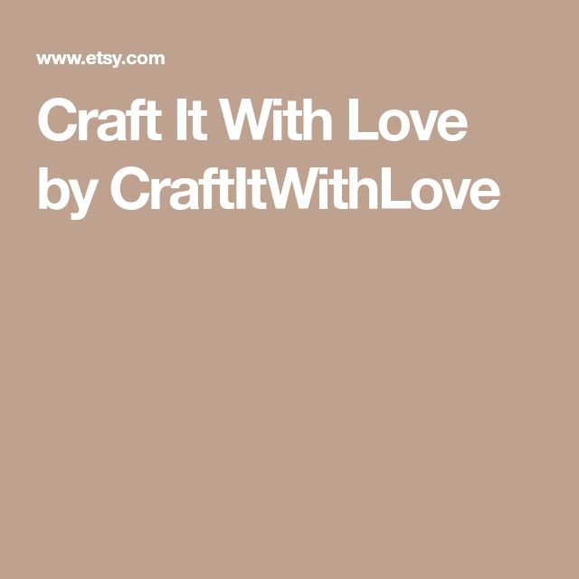 Craft It With Love by CraftItWithLove