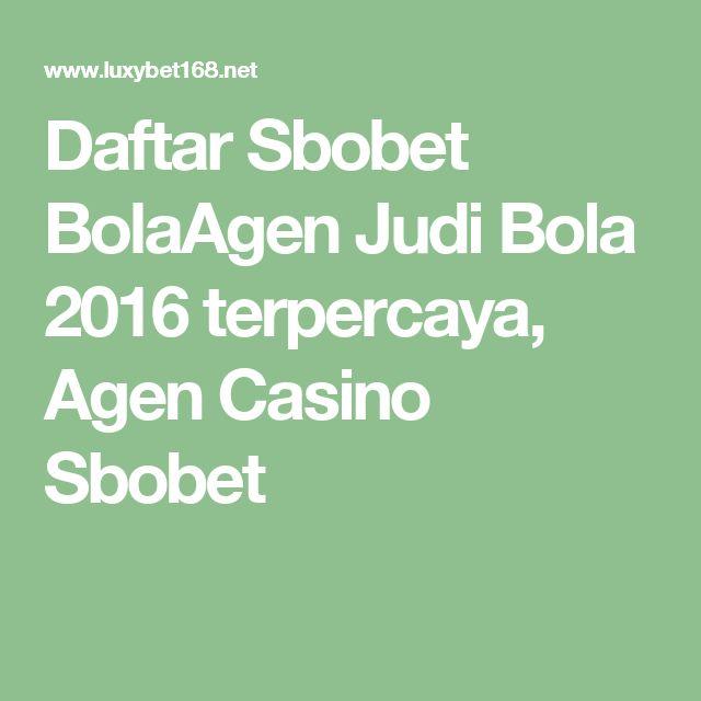 Daftar Sbobet BolaAgen Judi Bola 2016 terpercaya, Agen Casino Sbobet