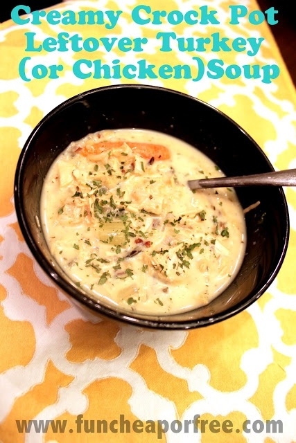 Creamy Crock Pot Leftover Turkey Soup from funcheaporfree.com. Can be made w/chicken too. SO TASTY & easy; great way to use up leftover Thanksgiving turkey or rotisserie chicken!