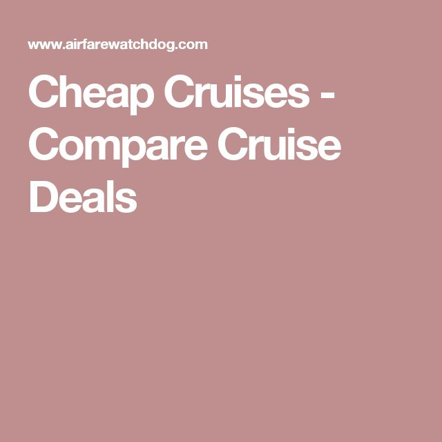 Cheap Cruises - Compare Cruise Deals