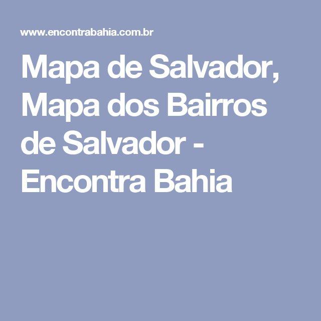 Mapa de Salvador, Mapa dos Bairros de Salvador - Encontra Bahia
