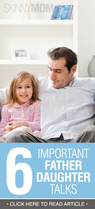 Repin For 6 Important Father-Daughter Talks You Should Know About!!