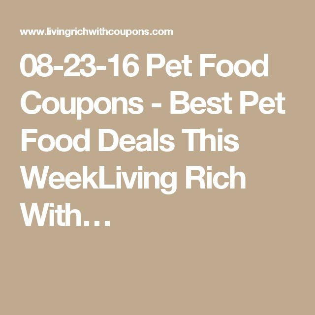 08-23-16 Pet Food Coupons - Best Pet Food Deals This WeekLiving Rich With…