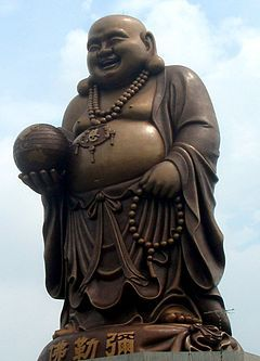 Budai/The Laughing Buddha (China),  Hotei (Japan), Bố Đại (Vietnam) - Chinese folkloric deity admired for his happiness, plenitude,  wisdom of contentment. Popular folklore maintains that rubbing his belly brings wealth, good luck, prosperity.In Japan folklore he is one of the Seven Lucky Gods (Shichi Fukujin) of Taoism