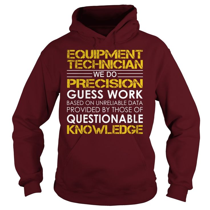 Equipment Technician - We Do Precision Guess Work #gift #ideas #Popular #Everything #Videos #Shop #Animals #pets #Architecture #Art #Cars #motorcycles #Celebrities #DIY #crafts #Design #Education #Entertainment #Food #drink #Gardening #Geek #Hair #beauty #Health #fitness #History #Holidays #events #Home decor #Humor #Illustrations #posters #Kids #parenting #Men #Outdoors #Photography #Products #Quotes #Science #nature #Sports #Tattoos #Technology #Travel #Weddings #Women