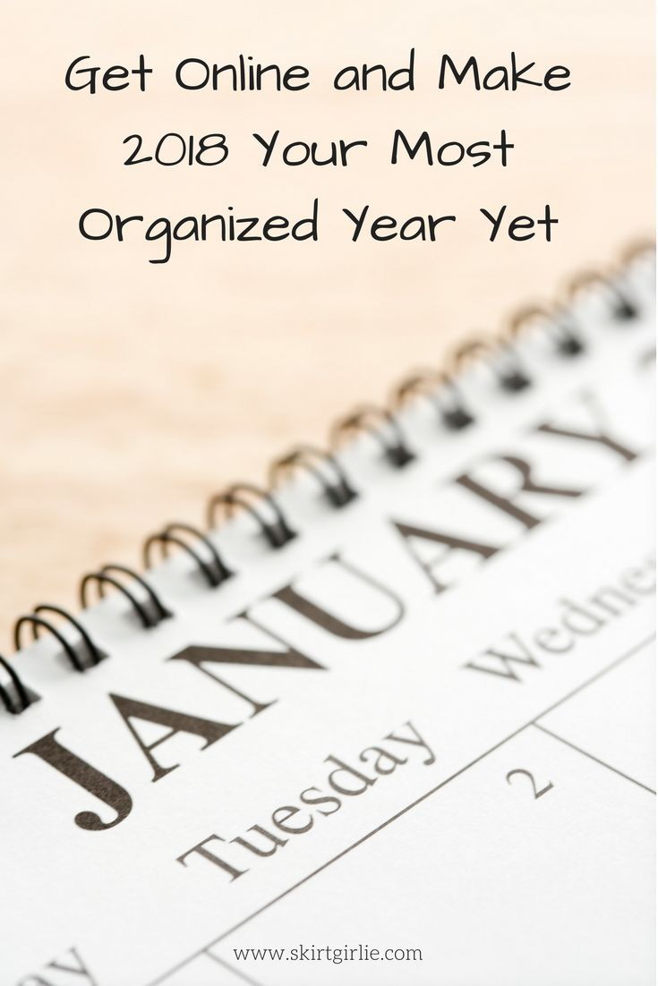 Get Online And Make 2018 Your Most Organized Year Yet - Skirt Girlie