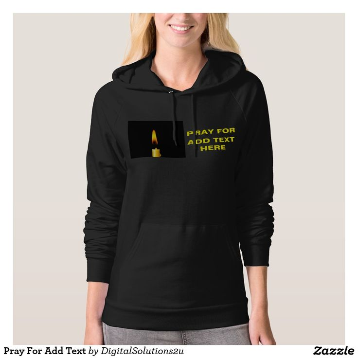 Pray For Add Text Hoodie