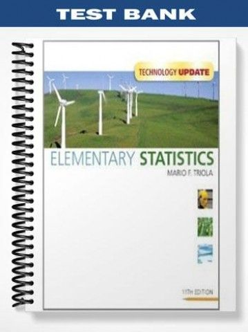Test Bank Elementary Statistics Technology Update 11th Edition Triola  at https://fratstock.eu/Test-Bank-Elementary-Statistics-Technology-Update-11th-Edition-Triola