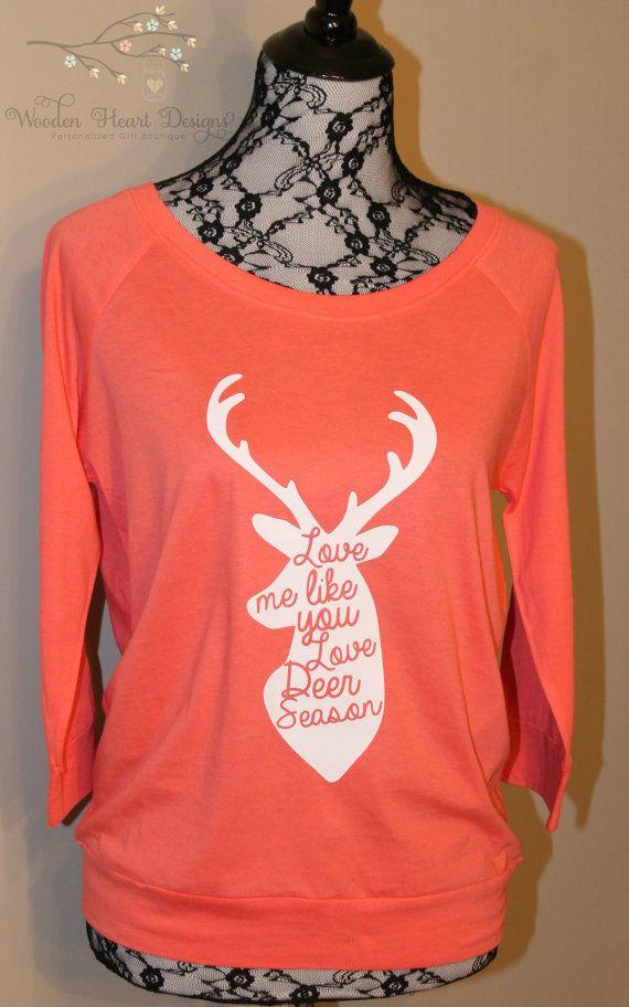 Love Me Like You Love Deer Season Shirt, T-Shirt, Deer Hunting, Oh Deer, Women's Shirt, Ladies Shirt