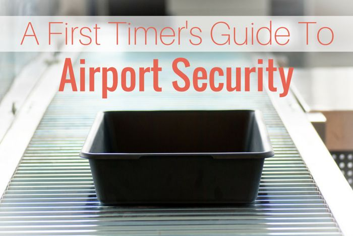 First Timer's Guide: What You Need to Know About Airport Security