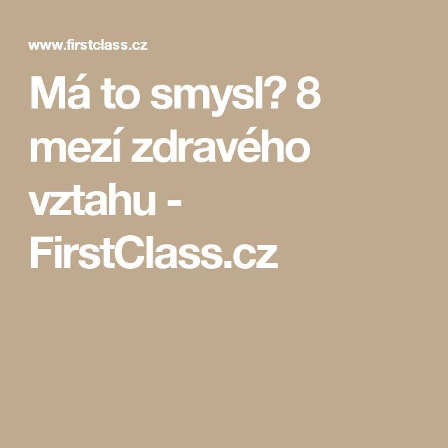 Má to smysl? 8 mezí zdravého vztahu - FirstClass.cz