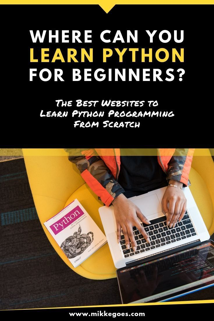 The Best Python Courses For Beginners Beginners Courses Python Technology Learn Web Development Learn Programming Learn Computer Science