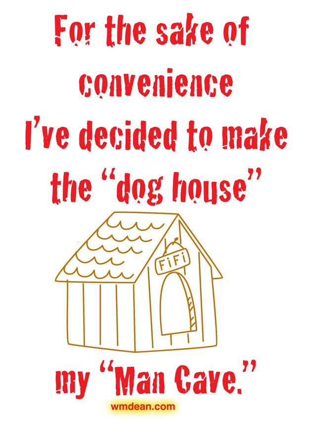(wmdean.com) #quote #funny Life in the Doghouse