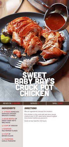Sweet Baby Ray's Crockpot Chicken   As the temperature drops, here's a recipe that can keep you warm.