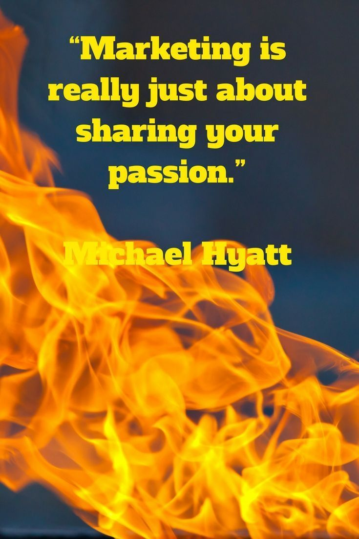 Marketing is about sharing your passion  Marketing quotes