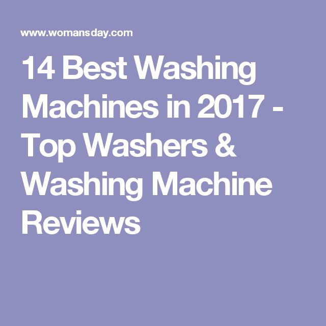 14 Best Washing Machines in 2017 - Top Washers & Washing Machine Reviews