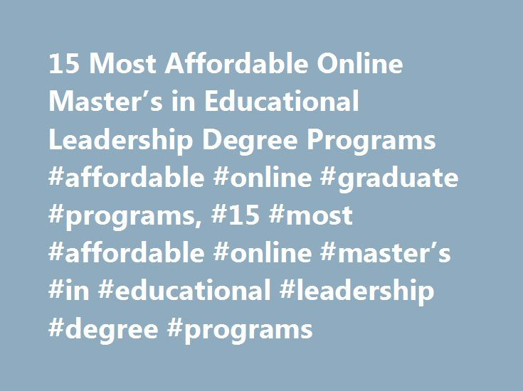 15 Most Affordable Online Master's in Educational Leadership Degree Programs #affordable #online #graduate #programs, #15 #most #affordable #online #master's #in #educational #leadership #degree #programs http://el-paso.nef2.com/15-most-affordable-online-masters-in-educational-leadership-degree-programs-affordable-online-graduate-programs-15-most-affordable-online-masters-in-educational-leadersh/  # 15 Most Affordable Online Master's in Educational Leadership Degree Programs In the fast…