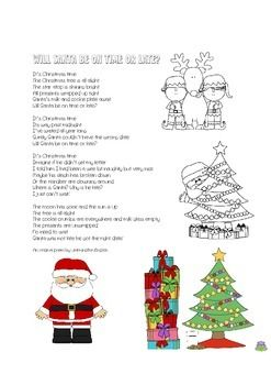 Looking for an original Christmas poem - print out in colour or black and white - children can colour in the two funky pictures that go with the poem. Will Santa be on time - has he forgotten or maybe the reindeer are clowning around ....Its Christmas time The Christmas tree is all alightThe star atop is shining brightAll presents wrapped up tightSantas milk and cookie plate awaitWill Santa be on time or late?Enjoy Thank you to mycutegraphics.com for the lovely xmas clipart to bring this…