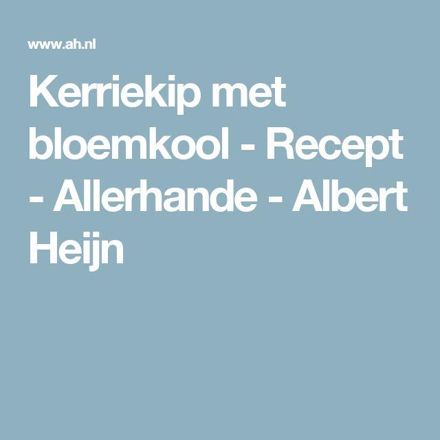 Kerriekip met bloemkool - Recept - Allerhande - Albert Heijn