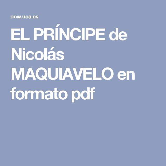 El Pr ncipe - Ensayo sobre El Pr ncipe de Maquiavelo