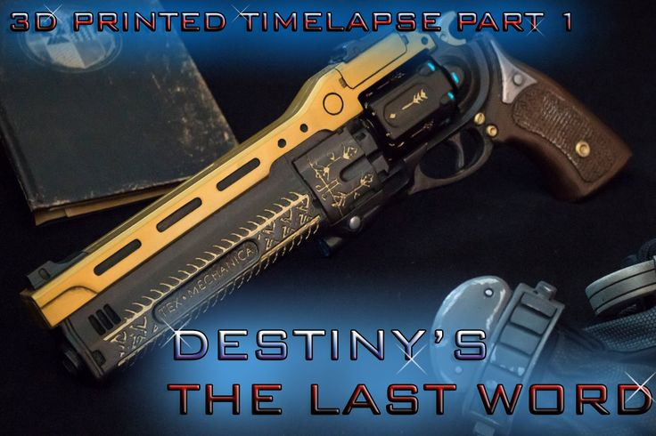 3D Printed Destiny's 'The Last Word'