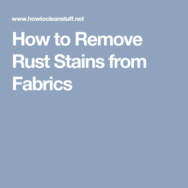 How to Remove Rust Stains from Fabrics