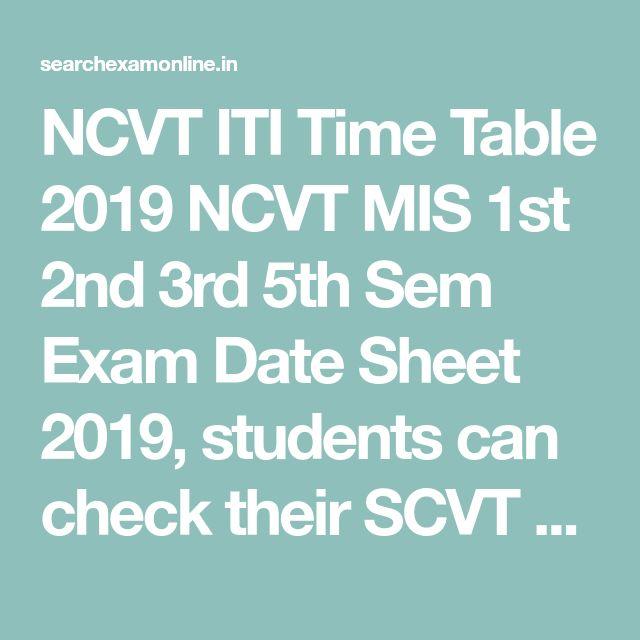 NCVT ITI Time Table 2019 NCVT MIS 1st 2nd 3rd 5th Sem Exam Date