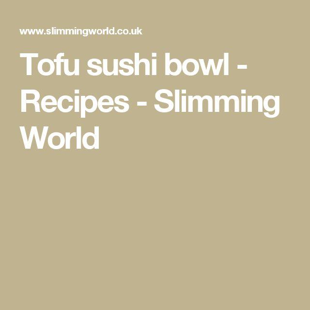 Tofu sushi bowl - Recipes - Slimming World
