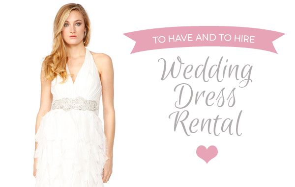 Introducing the best places to rent a wedding gown, bridesmaid dress or guest outfit, designer labels for less!