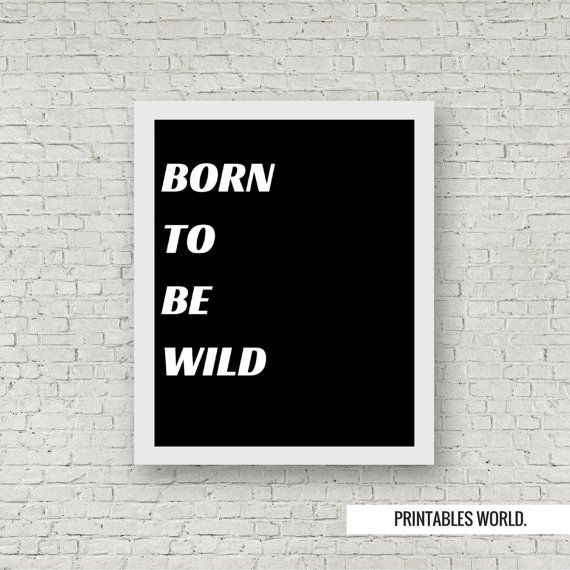 Born to be wild Printable Poster Instant by PrintablesWorld