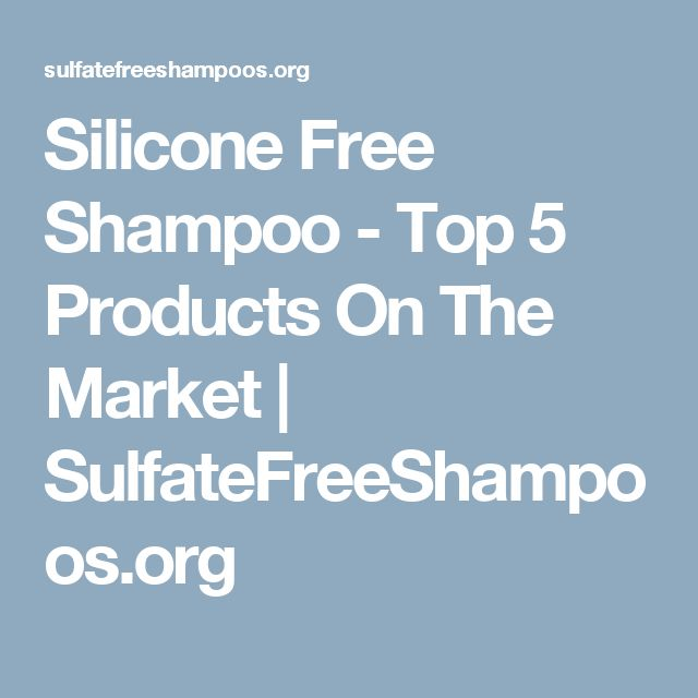 Silicone Free Shampoo - Top 5 Products On The Market | SulfateFreeShampoos.org