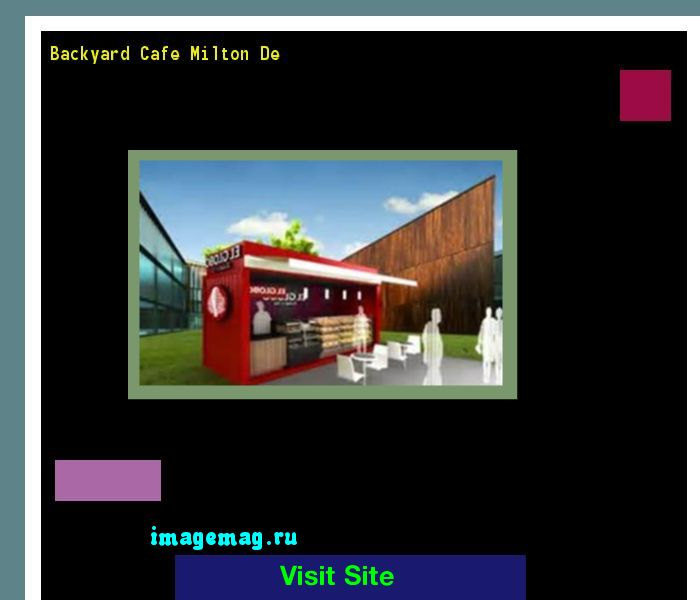 Backyard Cafe Milton De 100409 - The Best Image Search