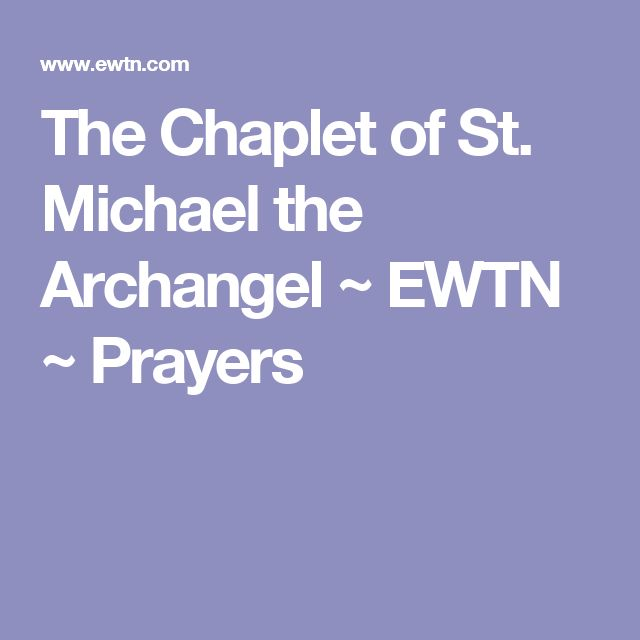 The Chaplet of St. Michael the Archangel ~ EWTN ~ Prayers