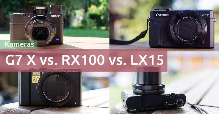 Welche ist die richtige Edel-Kompaktkamera für dich, die Canon G7 X, die Sony RX100 oder die Panasonic LX15? Ich testet alle Kameras und hab sie verglichen.