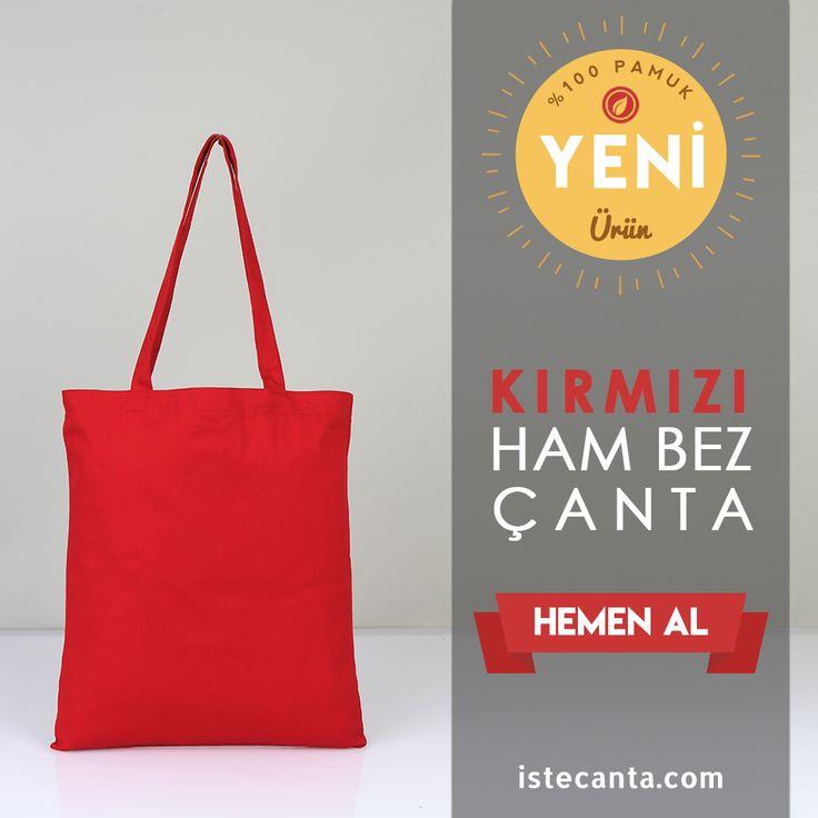 Yeni yıla yepyeni ürün! Kırmızı ham bez çanta 4,50 ₺ fiyatıyla sadece istecanta.com'da.