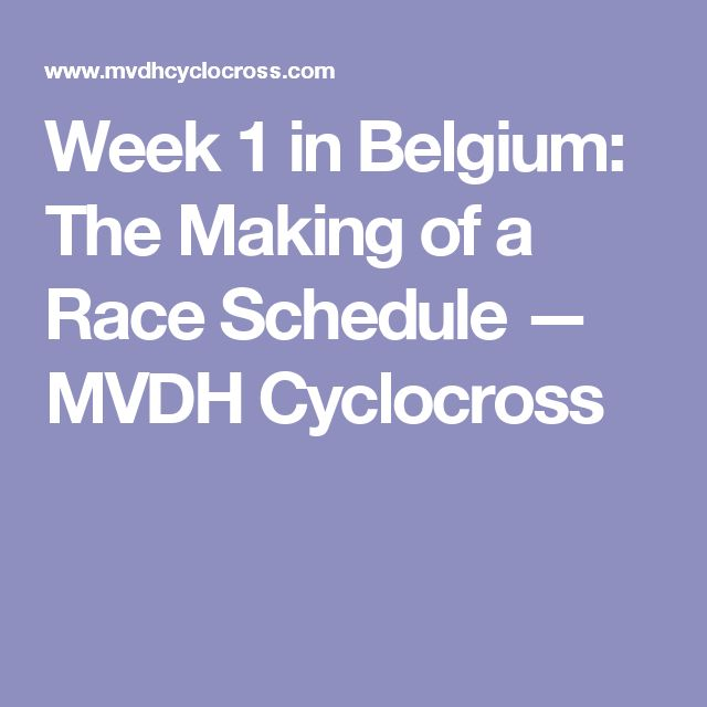 Week 1 in Belgium: The Making of a Race Schedule  — MVDH Cyclocross