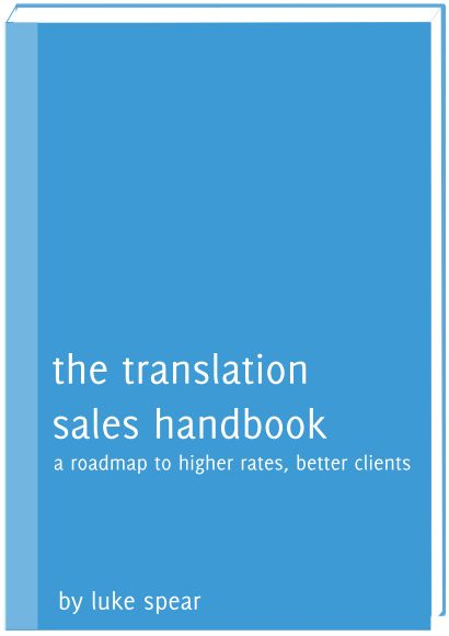 The translation sales handbook | by Luke Spear, World to Writers | PDF version now free for download