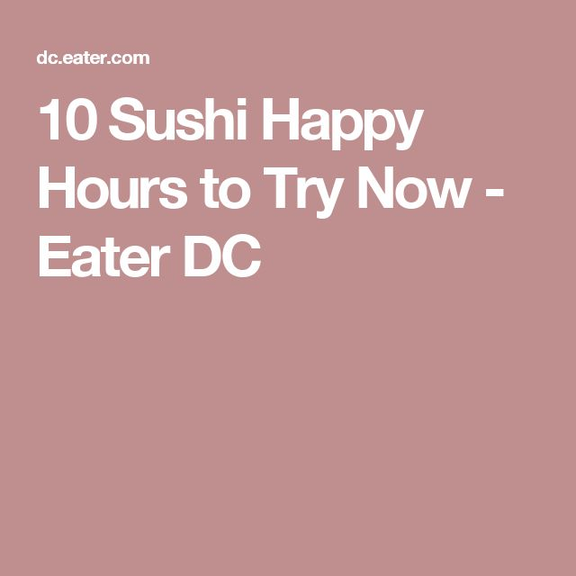 10 Sushi Happy Hours to Try Now - Eater DC