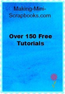 Free Mini Album Tutorials at http://www.making-mini-scrapbooks.com