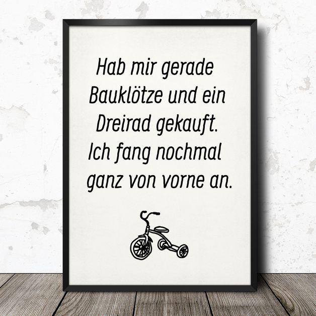 """Poster mit Spruch """"Hab mir gerade Bauklötze und ein Dreirad gekauft...""""…"""