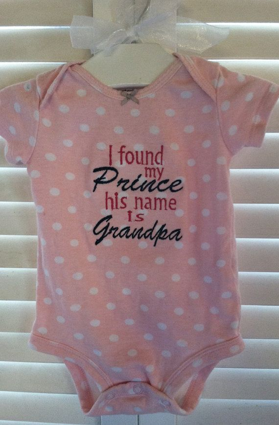 I found my prince his name is daddy / grandpa girl onsie by askohl, $11.00
