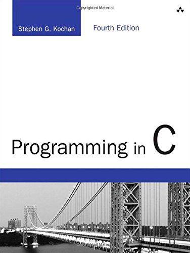 Programming in C (4th Edition) (Developer's Library) by Stephen G. Kochan