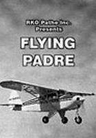 Latający ojczulek / Flying Padre: An RKO-Pathe Screenliner